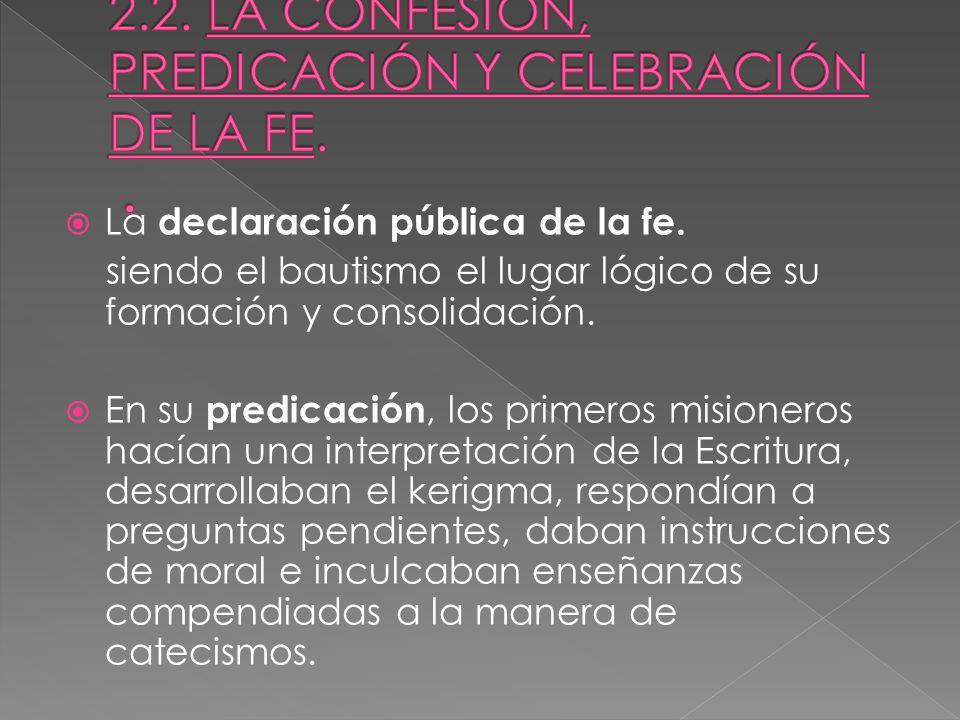 La declaración pública de la fe.