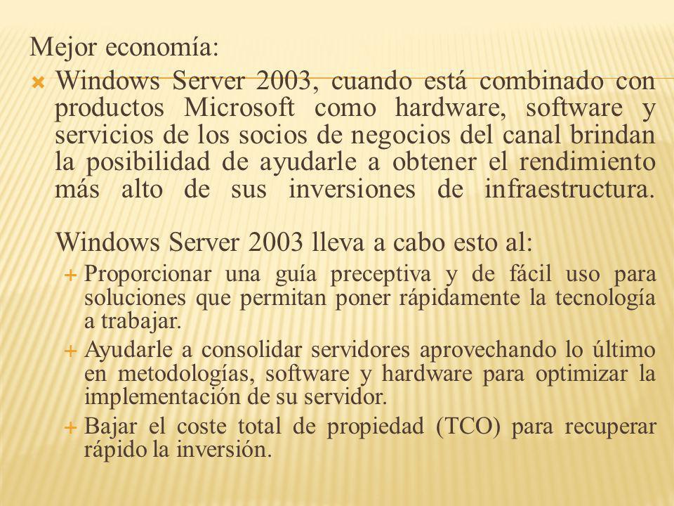 Mejor economía: Windows Server 2003, cuando está combinado con productos Microsoft como hardware, software y servicios de los socios de negocios del c