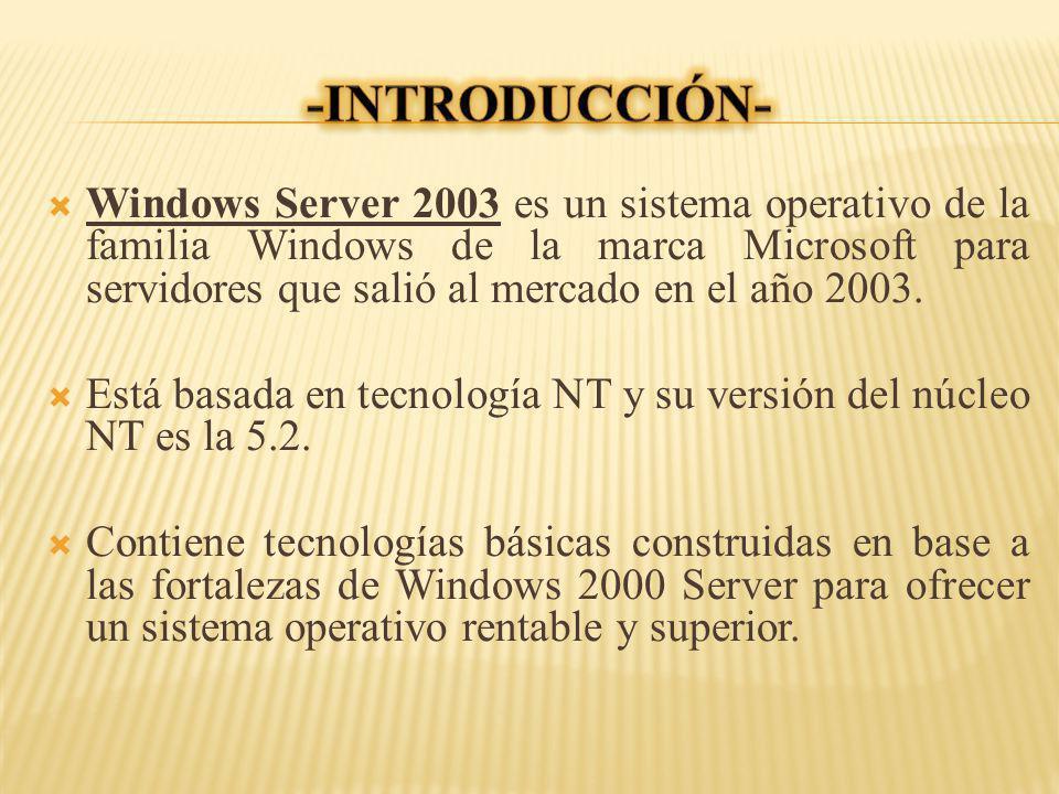 Windows Server 2003 es un sistema operativo de la familia Windows de la marca Microsoft para servidores que salió al mercado en el año 2003. Está basa