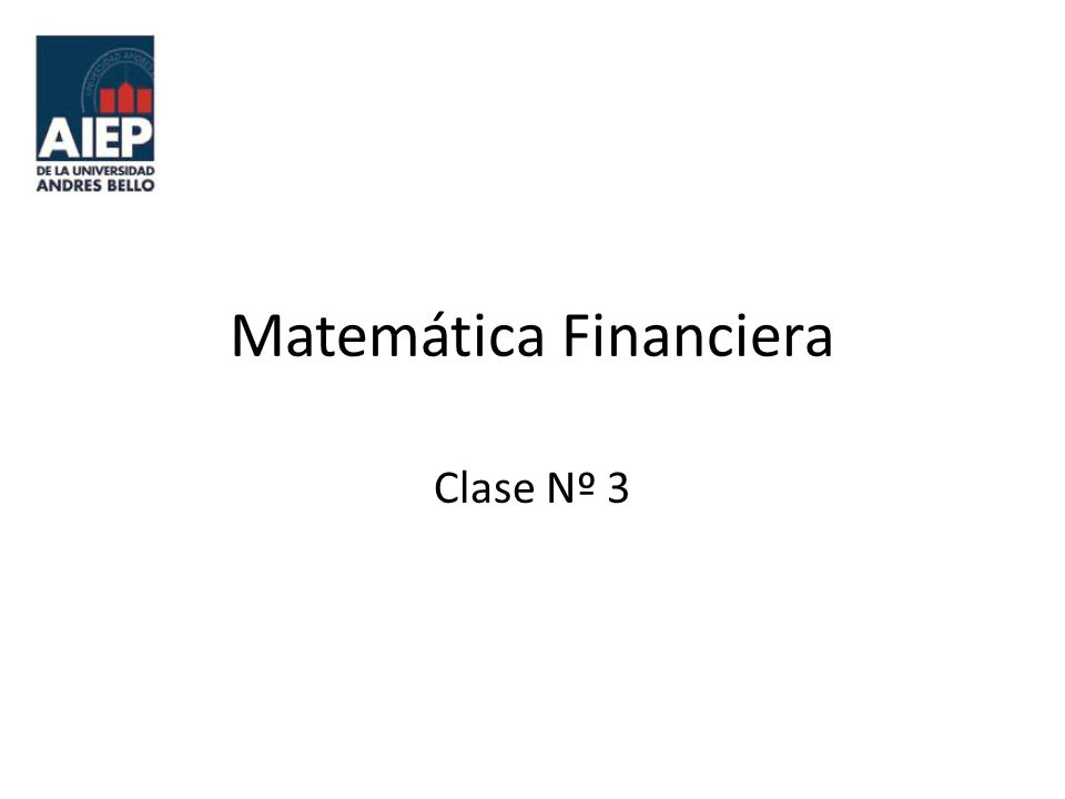 Matemática Financiera Clase Nº 3