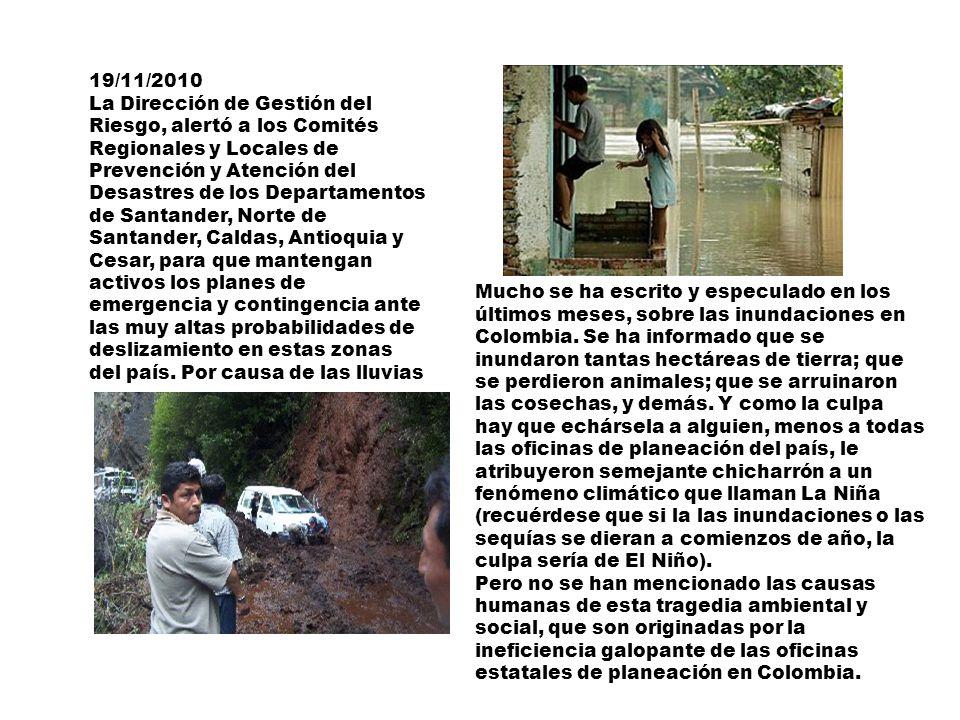 19/11/2010 La Dirección de Gestión del Riesgo, alertó a los Comités Regionales y Locales de Prevención y Atención del Desastres de los Departamentos d
