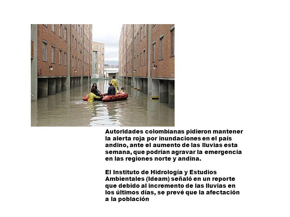 Autoridades colombianas pidieron mantener la alerta roja por inundaciones en el país andino, ante el aumento de las lluvias esta semana, que podrían a