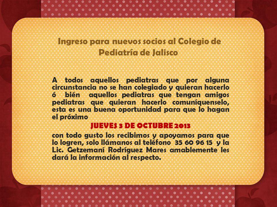 Estimados socios: les informamos que nuestras oficinas del Colegio de Pediatría de Jalisco están a sus órdenes en la calle de Andrés Terán No.