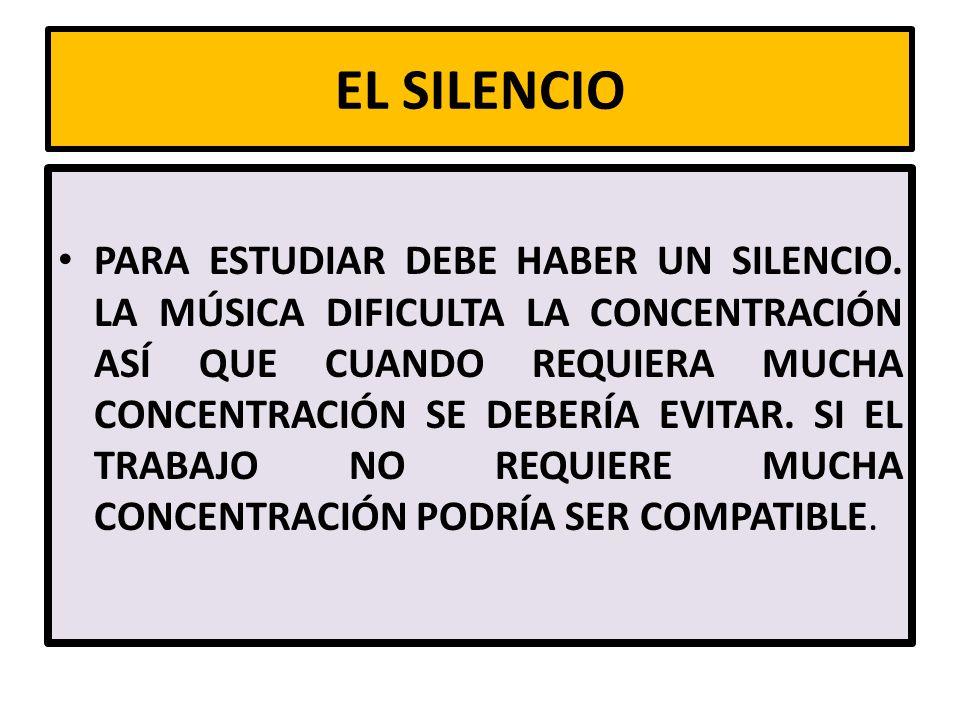 EL SILENCIO PARA ESTUDIAR DEBE HABER UN SILENCIO.