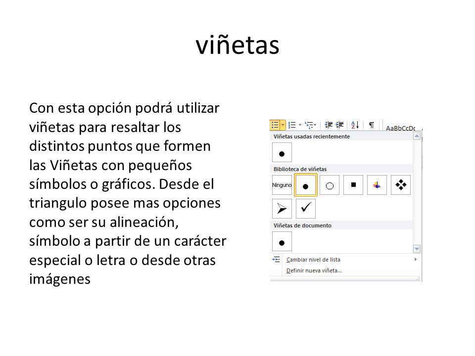 viñetas Con esta opción podrá utilizar viñetas para resaltar los distintos puntos que formen las Viñetas con pequeños símbolos o gráficos.