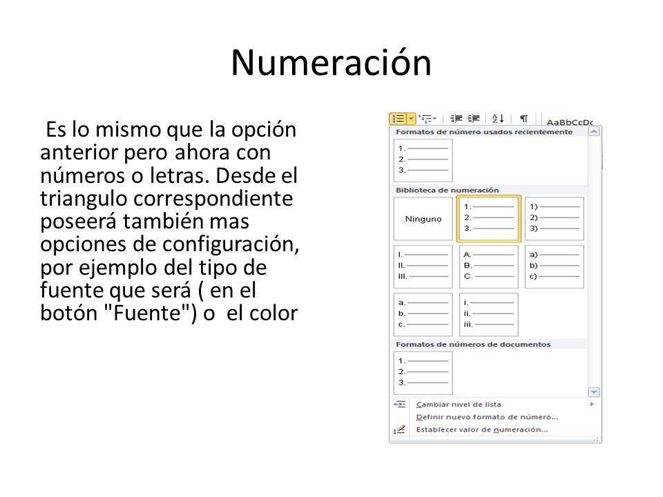 Numeración Es lo mismo que la opción anterior pero ahora con números o letras.