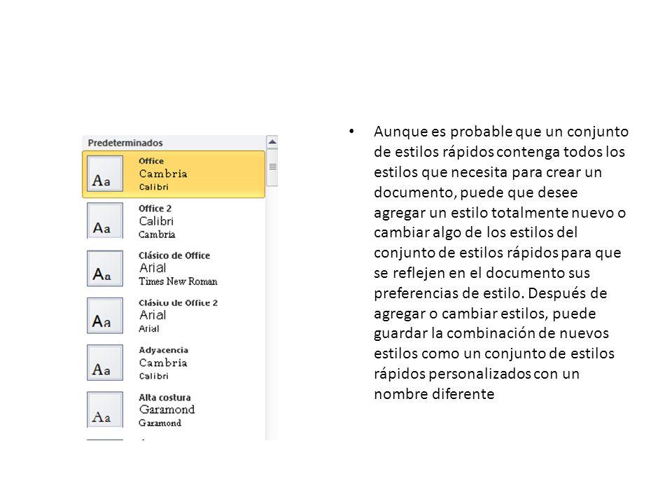 Aunque es probable que un conjunto de estilos rápidos contenga todos los estilos que necesita para crear un documento, puede que desee agregar un esti