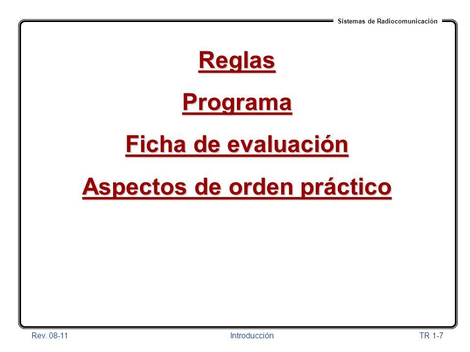 Sistemas de Radiocomunicación Rev. 08-11Introducción TR 1-7 ReglasPrograma Ficha de evaluación Aspectos de orden práctico