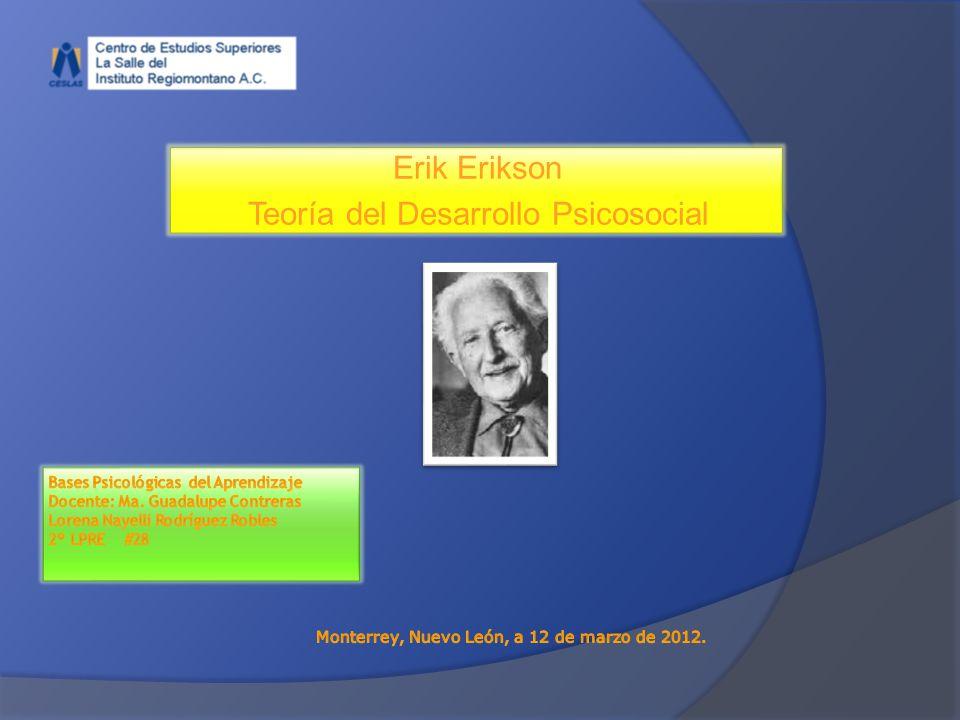 Erik Erikson Teoría del Desarrollo Psicosocial