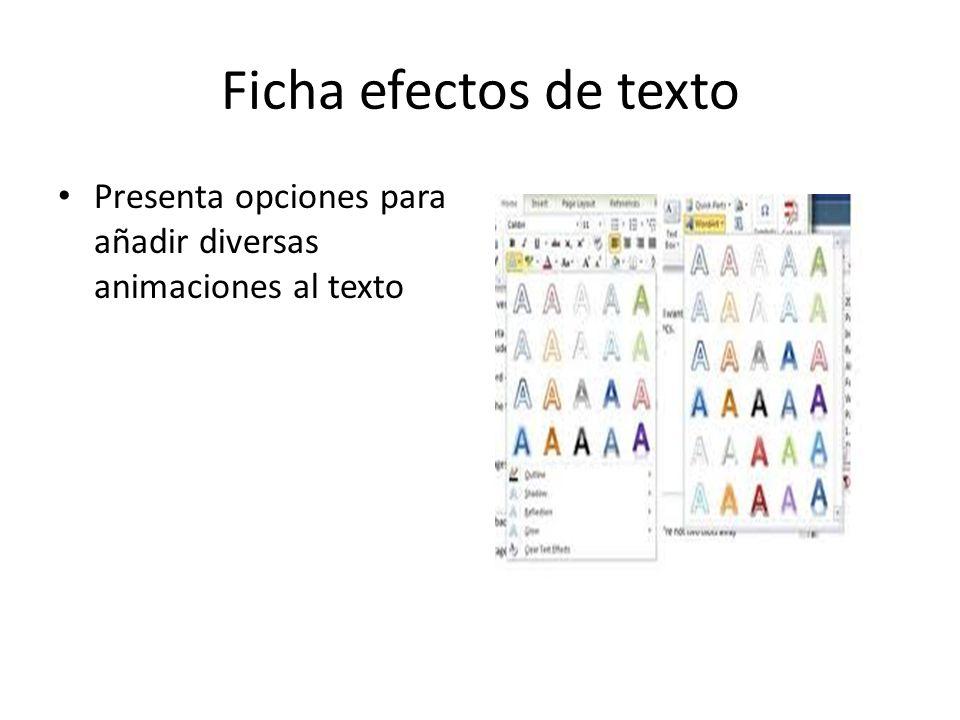 Ficha efectos de texto Presenta opciones para añadir diversas animaciones al texto