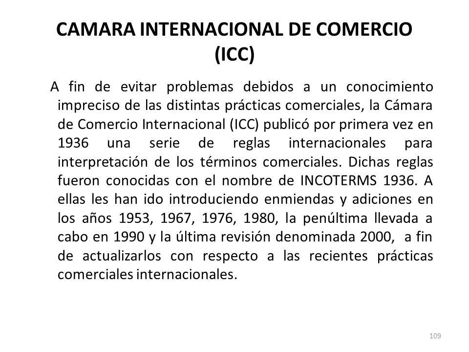 109 CAMARA INTERNACIONAL DE COMERCIO (ICC) A fin de evitar problemas debidos a un conocimiento impreciso de las distintas prácticas comerciales, la Cá