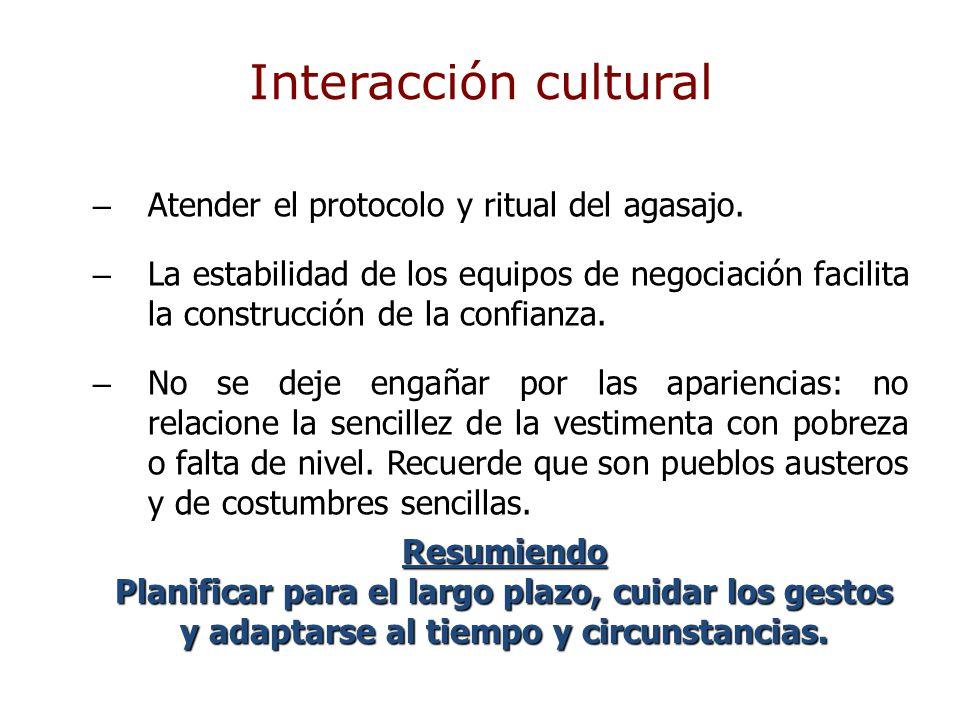 – Atender el protocolo y ritual del agasajo. – La estabilidad de los equipos de negociación facilita la construcción de la confianza. – No se deje eng