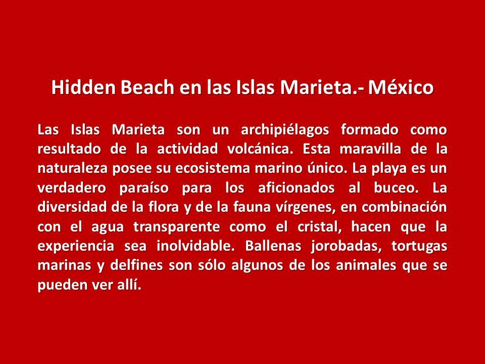 Hidden Beach en las Islas Marieta.- México Las Islas Marieta son un archipiélagos formado como resultado de la actividad volcánica.