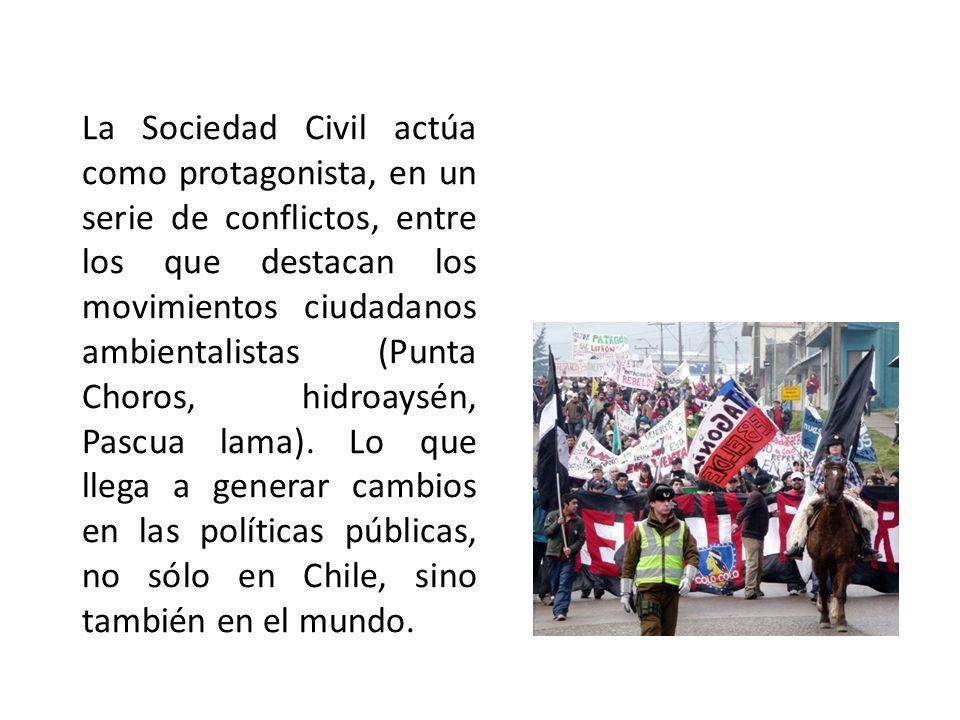 La Sociedad Civil actúa como protagonista, en un serie de conflictos, entre los que destacan los movimientos ciudadanos ambientalistas (Punta Choros,