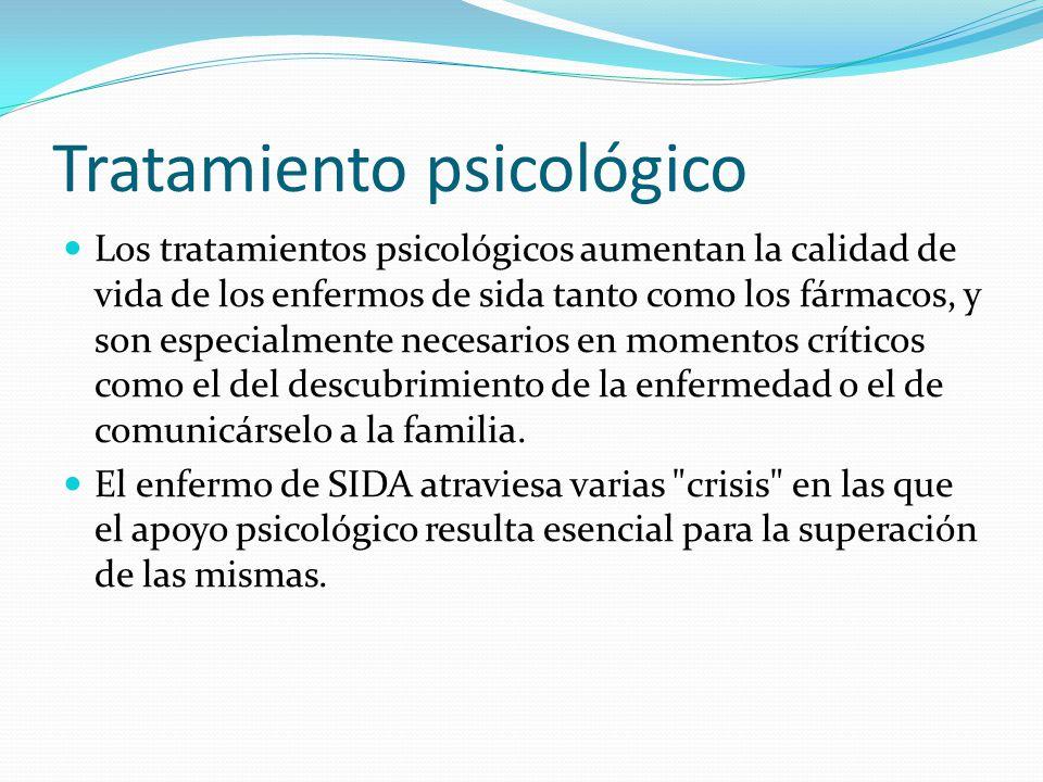 Tratamiento psicológico Los tratamientos psicológicos aumentan la calidad de vida de los enfermos de sida tanto como los fármacos, y son especialmente