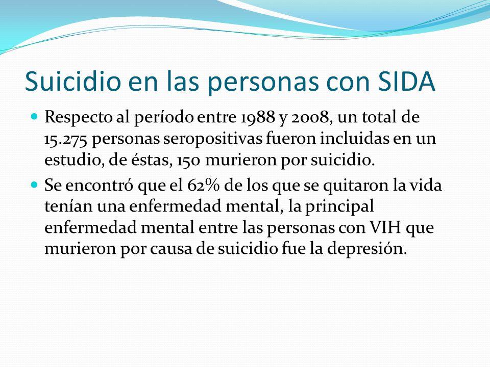 Suicidio en las personas con SIDA Respecto al período entre 1988 y 2008, un total de 15.275 personas seropositivas fueron incluidas en un estudio, de