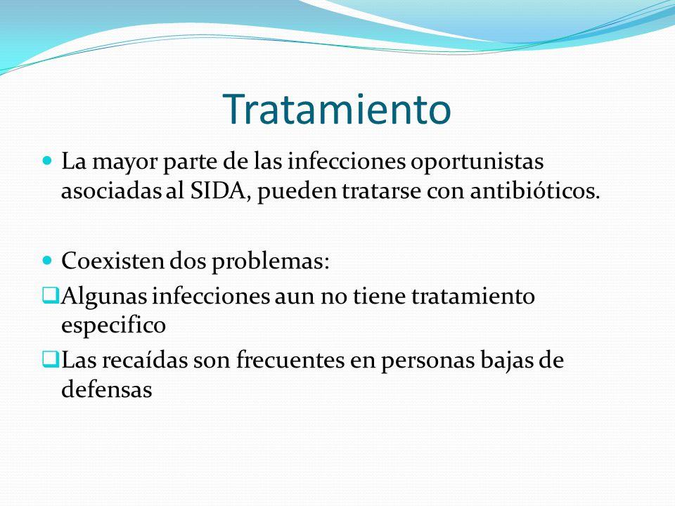 Tratamiento La mayor parte de las infecciones oportunistas asociadas al SIDA, pueden tratarse con antibióticos. Coexisten dos problemas: Algunas infec