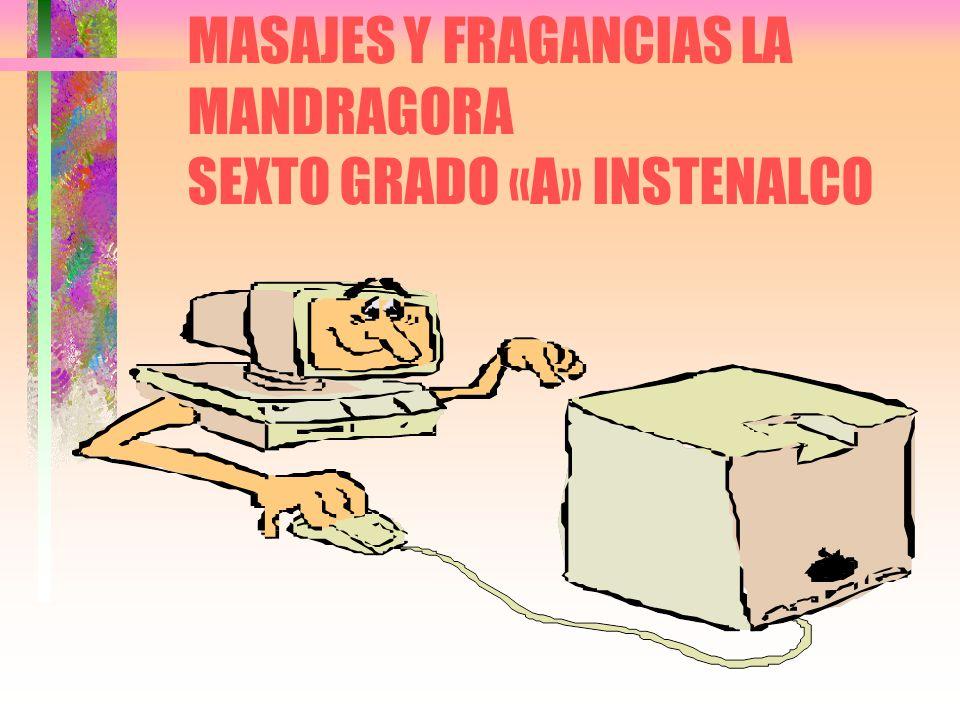 MASAJES Y FRAGANCIAS LA MANDRAGORA SEXTO GRADO «A» INSTENALCO