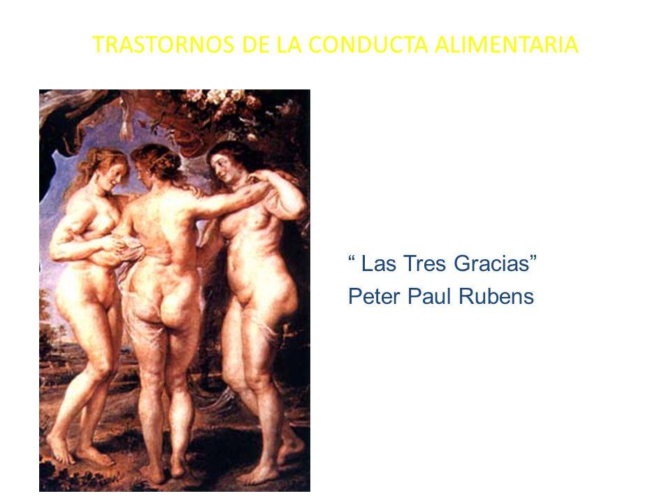 TRASTORNOS DE LA CONDUCTA ALIMENTARIA Las Tres Gracias Peter Paul Rubens