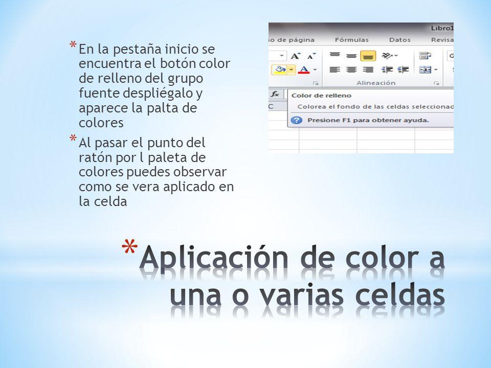 * En la pestaña inicio se encuentra el botón color de relleno del grupo fuente despliégalo y aparece la palta de colores * Al pasar el punto del ratón por l paleta de colores puedes observar como se vera aplicado en la celda