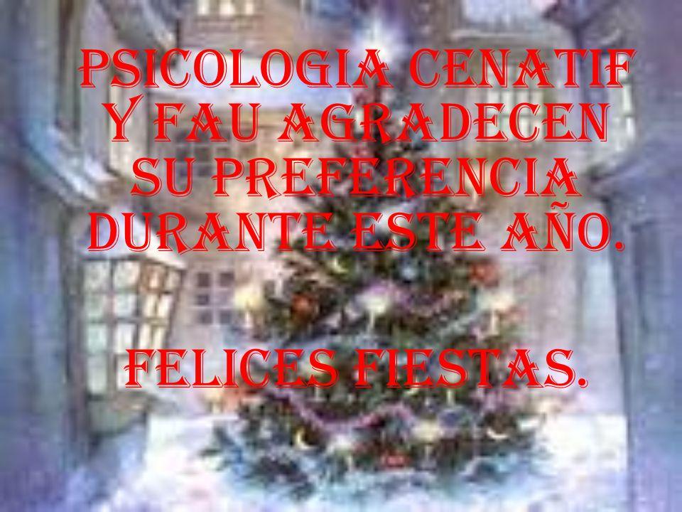 PSICOLOGIA CENATIF Y FAU AGRADECEN SU PREFERENCIA DURANTE ESTE AÑO. FELICES FIESTAS.