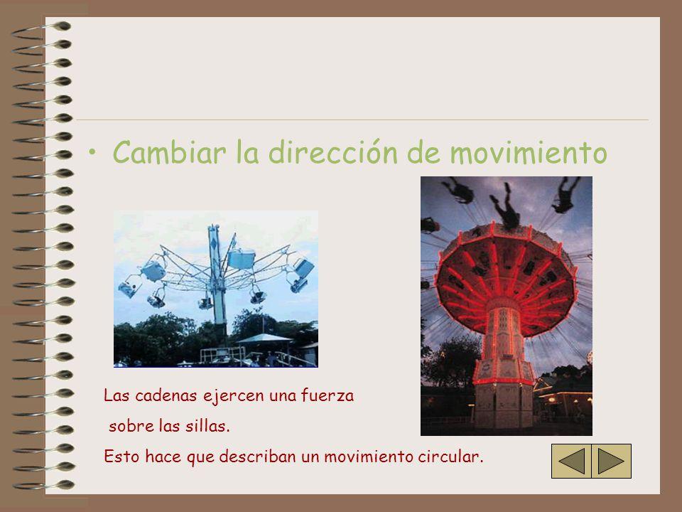 EFECTOS QUE PRODUCEN 1. CAMBIAN EL ESTADO DEL MOVIMIENTO DE LOS CUERPOS Rozamiento –Se opone siempre al movimiento –Depende de la superficie sobre la