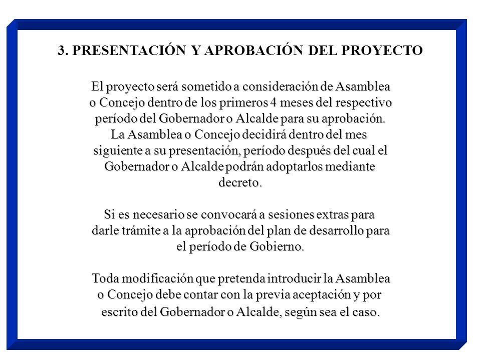 2. PROYECTO DEFINITIVO El Consejo de Gobierno consolida el documento dentro de los 2 meses siguientes a la posesión del respectivo Alcalde o Gobernado