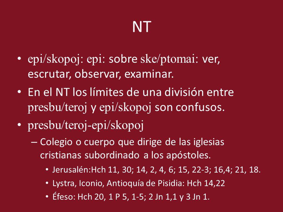epi/skopoj: epi: sobre ske/ptomai: ver, escrutar, observar, examinar. En el NT los límites de una división entre presbu/teroj y epi/skopoj son confuso