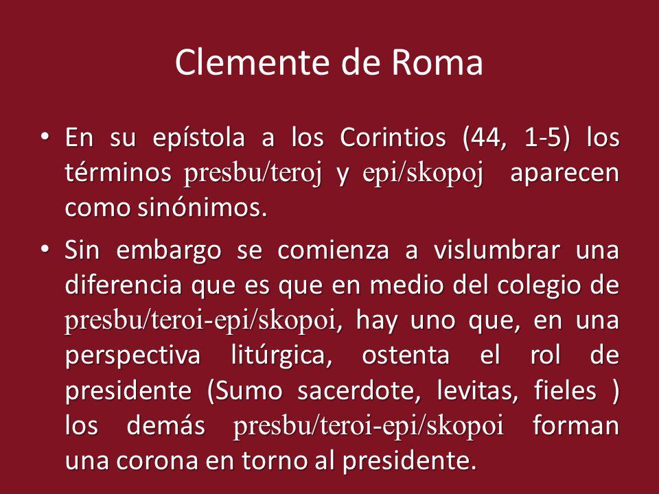 En su epístola a los Corintios (44, 1-5) los términos presbu/teroj y epi/skopoj aparecen como sinónimos. En su epístola a los Corintios (44, 1-5) los