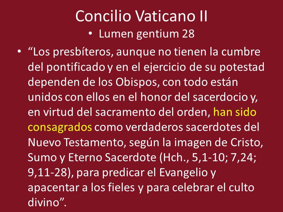Concilio Vaticano II Lumen gentium 28 Los presbíteros, aunque no tienen la cumbre del pontificado y en el ejercicio de su potestad dependen de los Obi