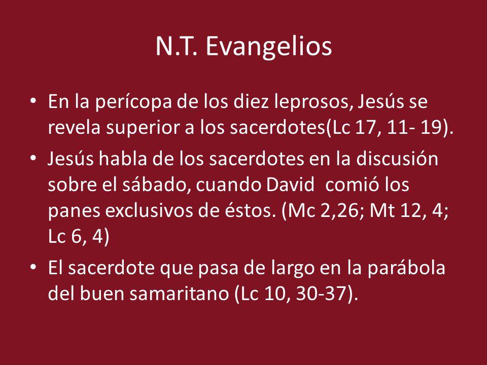 N.T. Evangelios En la perícopa de los diez leprosos, Jesús se revela superior a los sacerdotes(Lc 17, 11- 19). Jesús habla de los sacerdotes en la dis