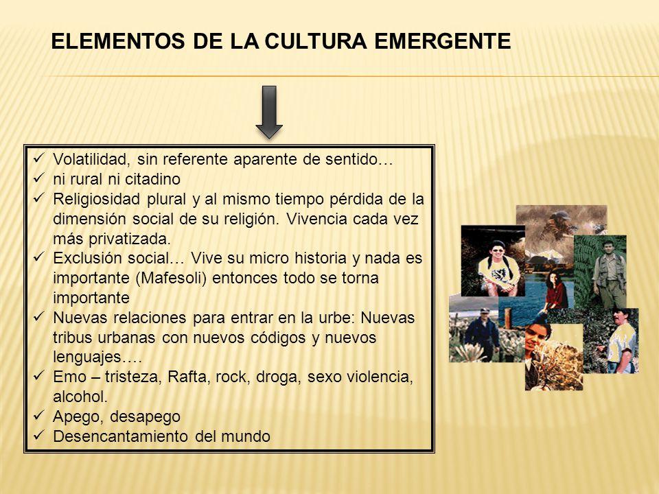 ¿QUÉ ENTENDEMOS POR UNA CULTURA EMERGENTE URBANA? El estadio intermedio entre una cultura rural trashumada y una cultura citadina establecida.