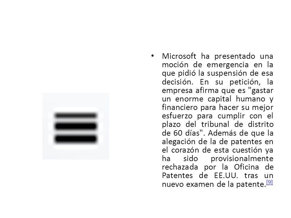 Microsoft ha presentado una moción de emergencia en la que pidió la suspensión de esa decisión. En su petición, la empresa afirma que es