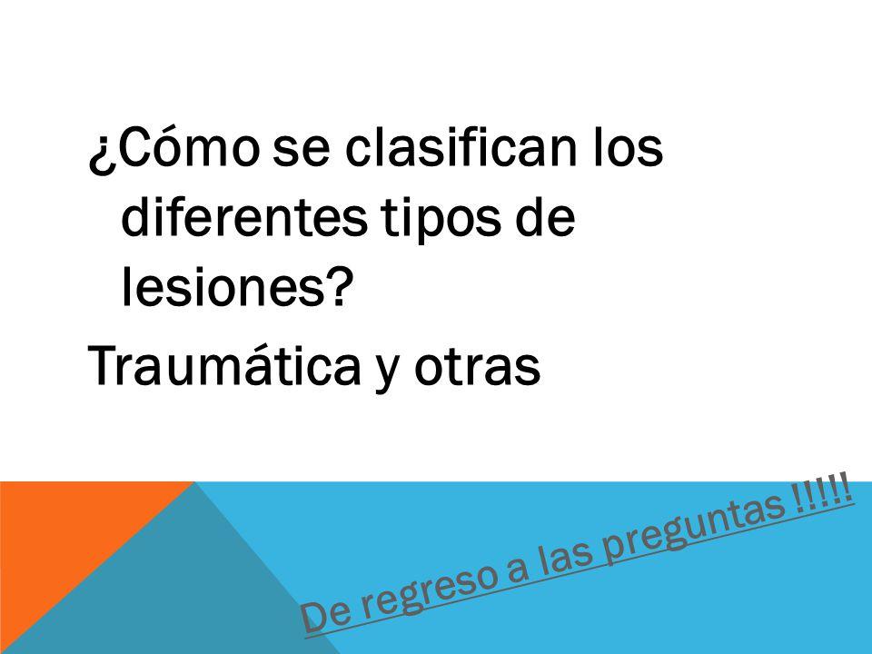 ¿Cómo se clasifican los diferentes tipos de lesiones.