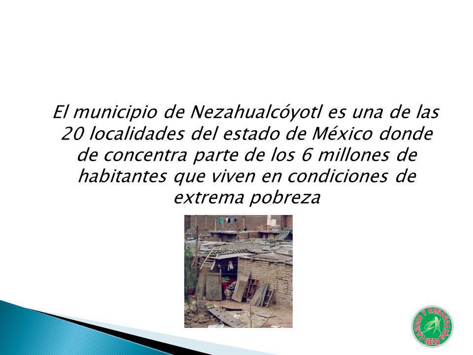 El municipio de Nezahualcóyotl es una de las 20 localidades del estado de México donde de concentra parte de los 6 millones de habitantes que viven en condiciones de extrema pobreza