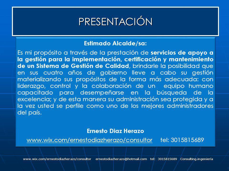 PRESENTACIÓNPRESENTACIÓN www.wix.com/ernestodiazherazo/consultor ernestodiazherazo@hotmail.com tel: 3015815689 Consulting.ingeniería Estimado Alcalde/