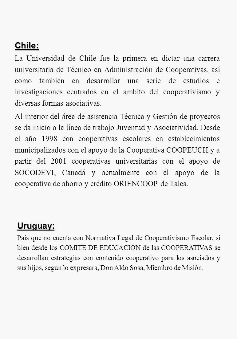 Chile: La Universidad de Chile fue la primera en dictar una carrera universitaria de Técnico en Administración de Cooperativas, así como también en de