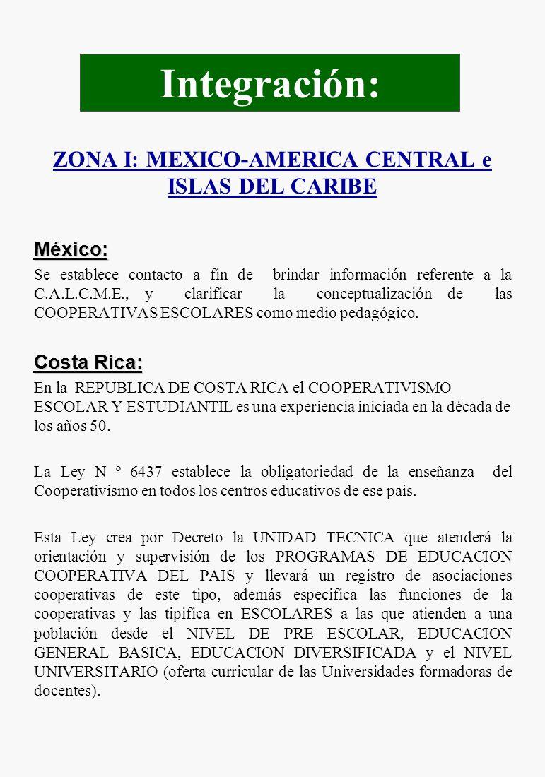 ZONA I: MEXICO-AMERICA CENTRAL e ISLAS DEL CARIBEMéxico: Se establece contacto a fin de brindar información referente a la C.A.L.C.M.E., y clarificar