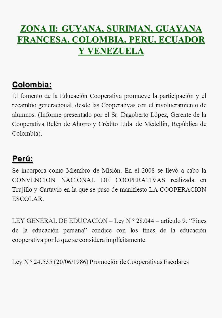 ZONA II: GUYANA, SURIMAN, GUAYANA FRANCESA, COLOMBIA, PERU, ECUADOR Y VENEZUELA Colombia: El fomento de la Educación Cooperativa promueve la participa