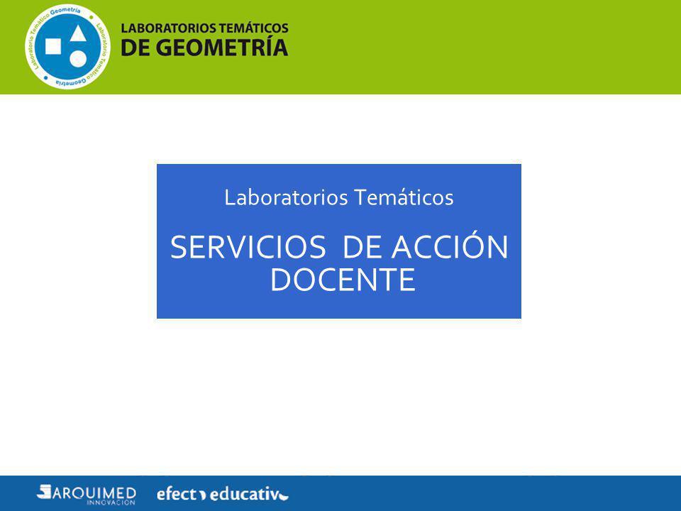 Laboratorios Temáticos SERVICIOS DE ACCIÓN DOCENTE