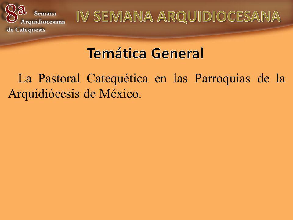 La Pastoral Catequética en las Parroquias de la Arquidiócesis de México.