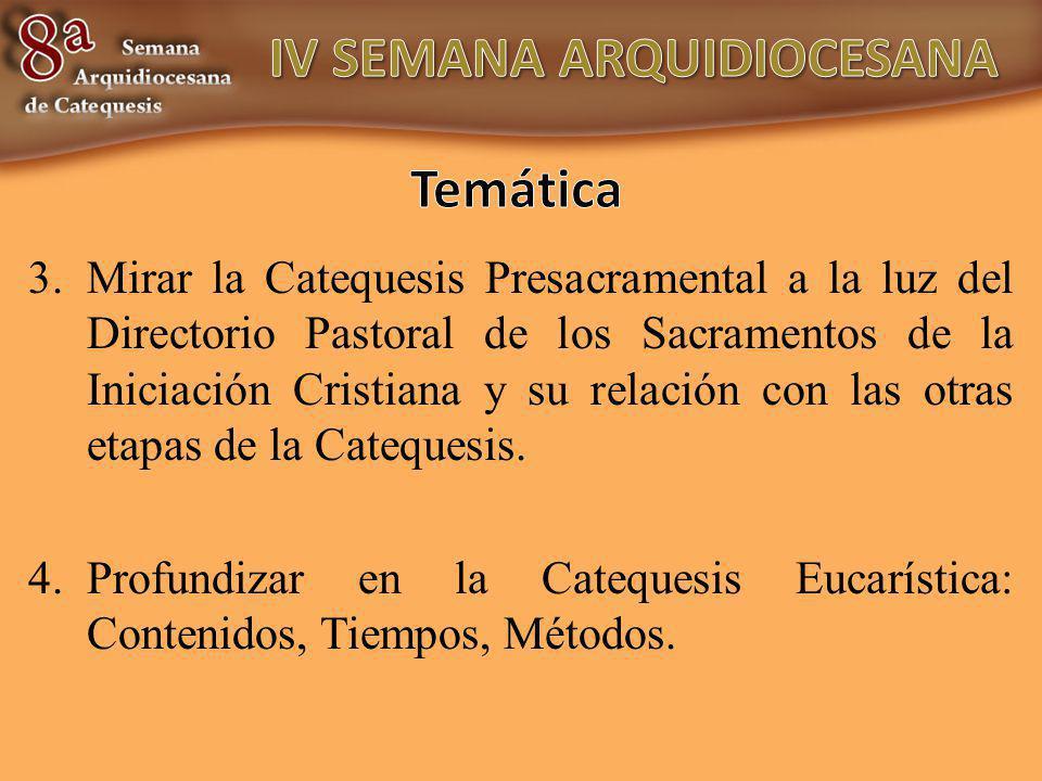 3.Mirar la Catequesis Presacramental a la luz del Directorio Pastoral de los Sacramentos de la Iniciación Cristiana y su relación con las otras etapas de la Catequesis.