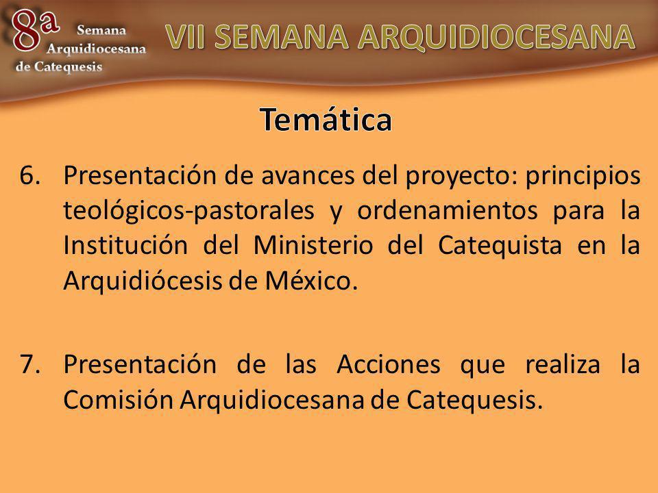 6.Presentación de avances del proyecto: principios teológicos-pastorales y ordenamientos para la Institución del Ministerio del Catequista en la Arqui
