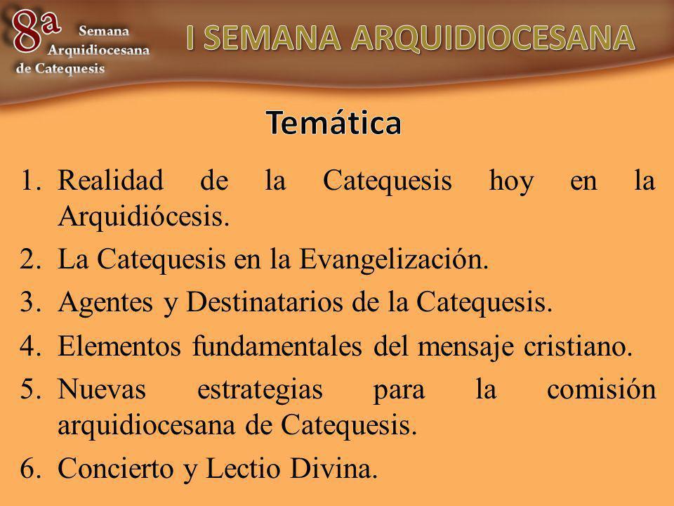 1.Realidad de la Catequesis hoy en la Arquidiócesis. 2.La Catequesis en la Evangelización. 3.Agentes y Destinatarios de la Catequesis. 4.Elementos fun