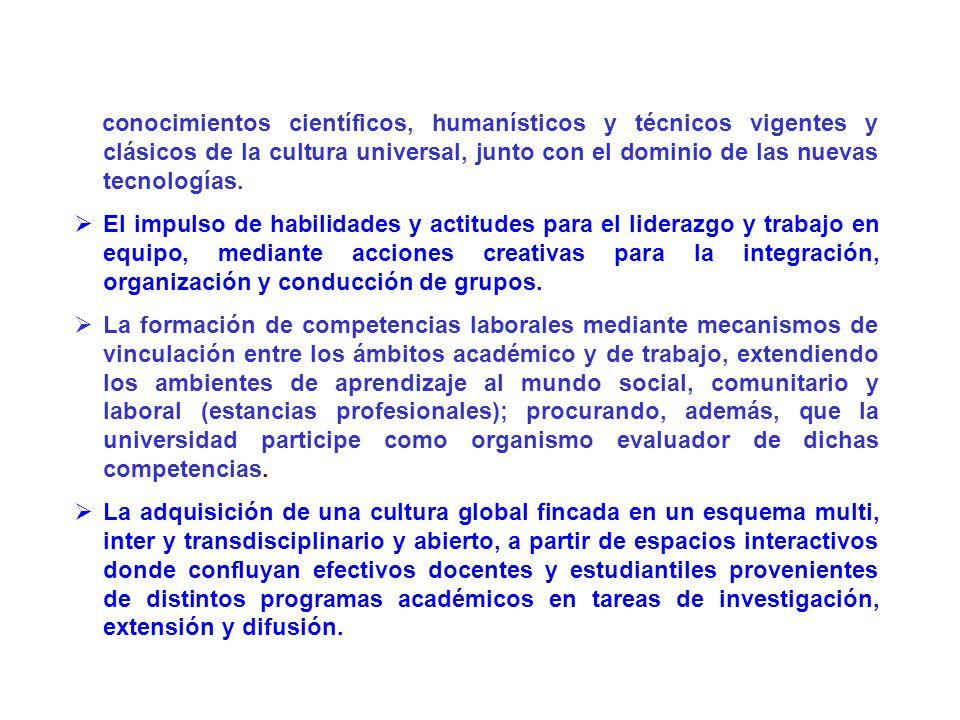 conocimientos científicos, humanísticos y técnicos vigentes y clásicos de la cultura universal, junto con el dominio de las nuevas tecnologías. El imp