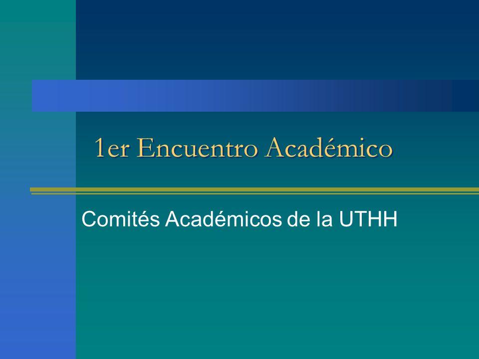 1er Encuentro Académico Comités Académicos de la UTHH