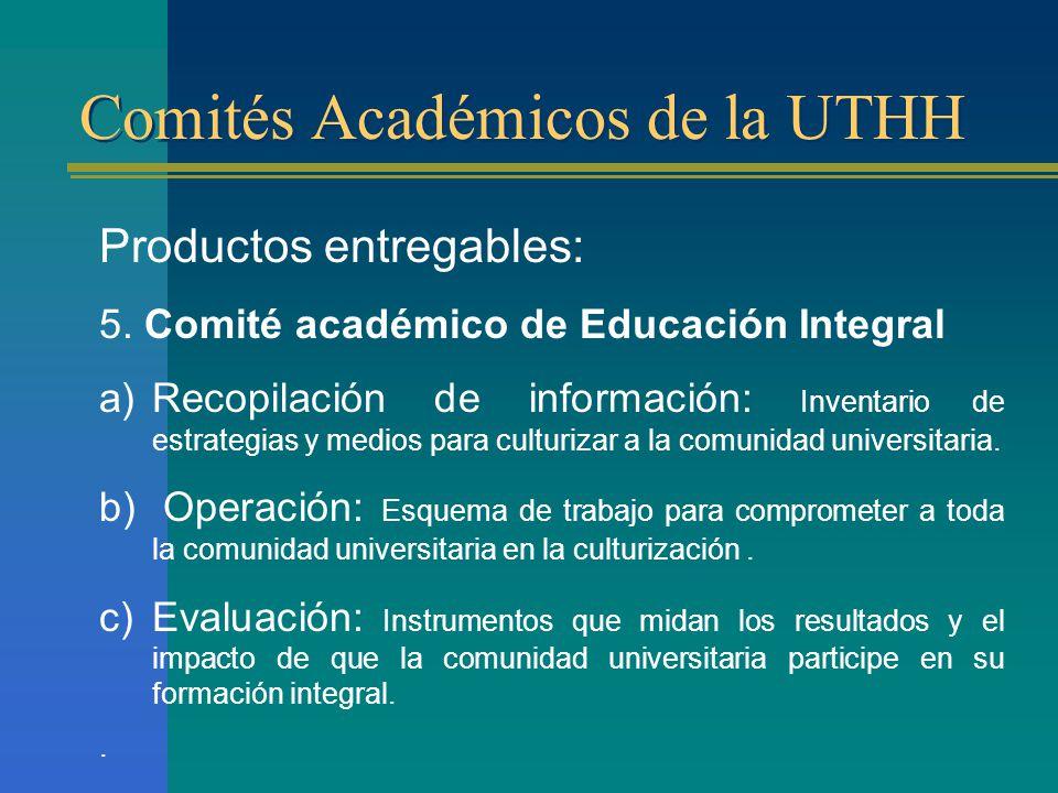 Comités Académicos de la UTHH Productos entregables: 5.