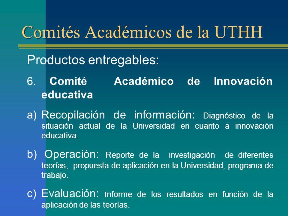 Comités Académicos de la UTHH Productos entregables: 6.