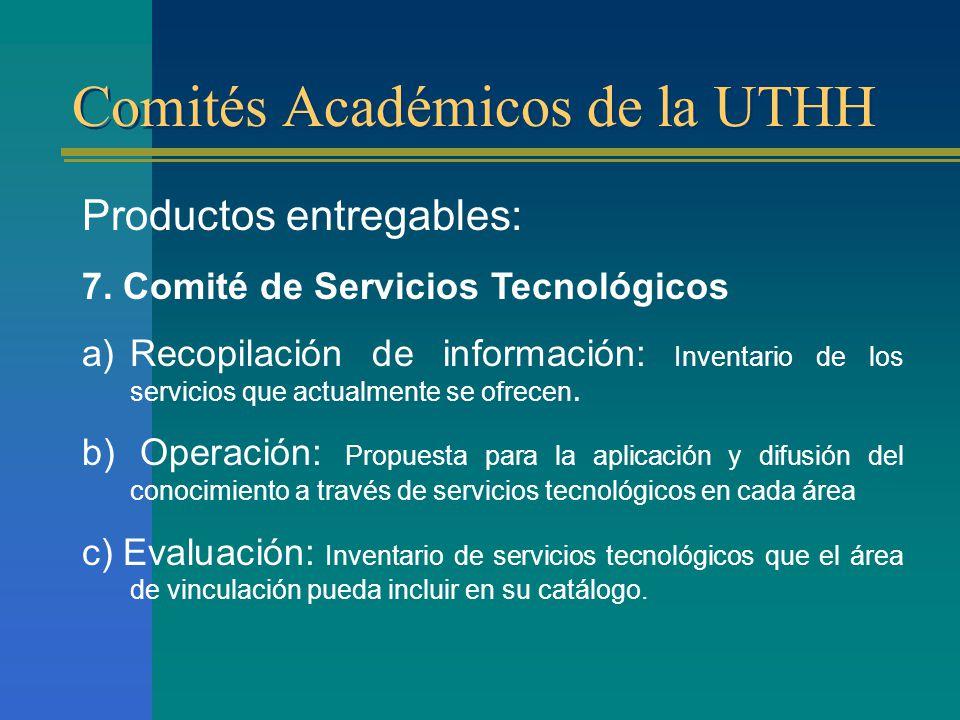Comités Académicos de la UTHH Productos entregables: 7.