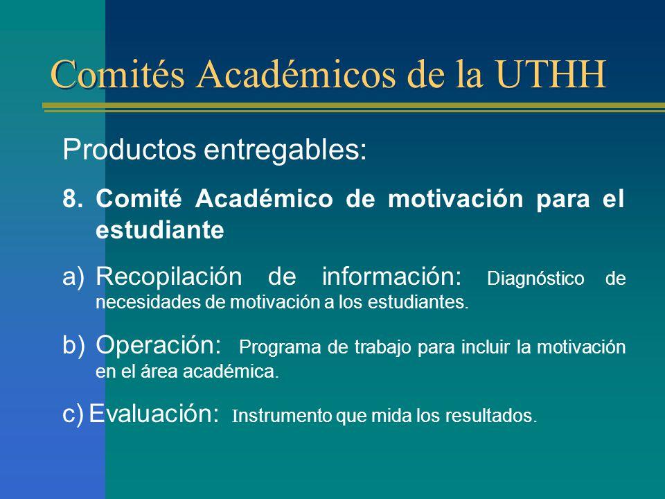 Comités Académicos de la UTHH Productos entregables: 8.